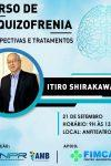 Ultimas Vagas para o curso de Esquizofrenia com Dr. Itiro Shirakawa