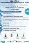 """Seminário """"As inovações do Registro e legalização de Empresas""""..."""